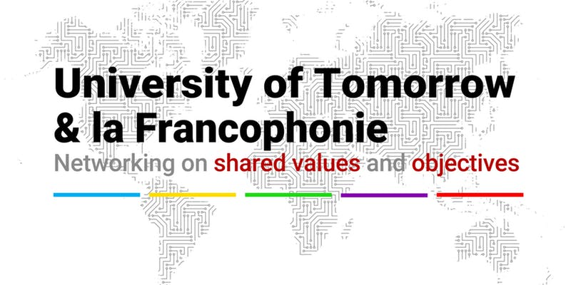 University of Tomorrow and la Francophonie- 11th Oct