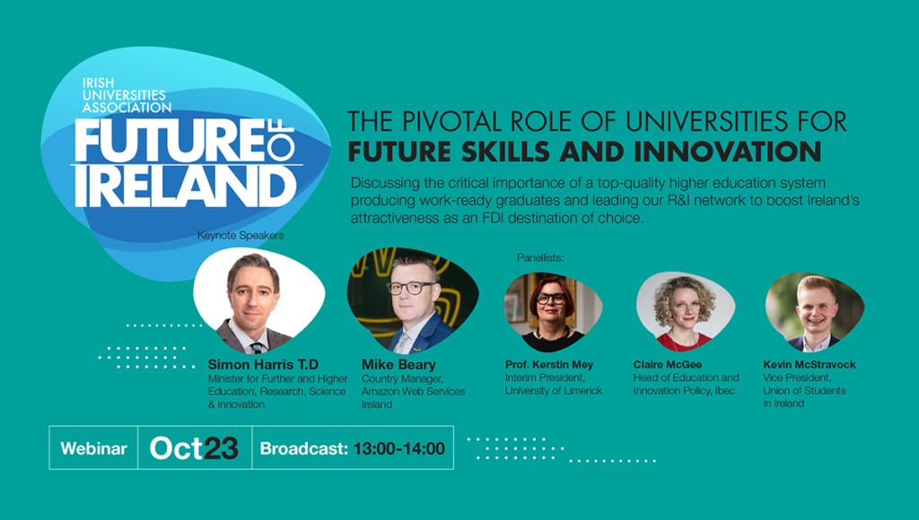 IUA Future of Ireland Webinar: The pivotal role of universities for future skills and innovation – view the recording